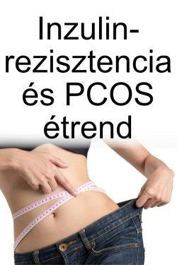 Inzulinrezisztencia és PCOS étrend